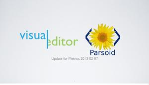 VisualEditor-Parsoid - 2013-02 Metrics deck.pdf