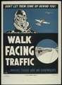 """WALK FACING TRAFFIC, WHERE THERE ARE NO SIDEWALKS"" - NARA - 516012.tif"