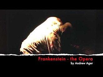 """Andrew Ager - Ager's first opera """"Frankenstein"""""""
