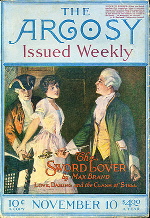 "Max Brand - The ""Max Brand"" novel The Sword Lover was serialized in The Argosy in 1917"