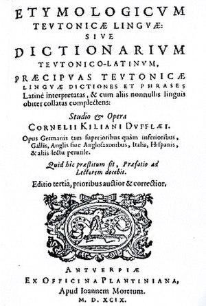 Cornelis Kiliaan - Etymologicum Teutonicae Linguae, 1599