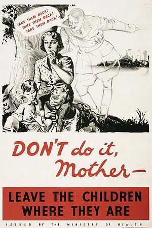 Timeline of the United Kingdom home front during World War II - A government poster urging mothers not to bring their evacuated children back to vulnerable urban areas.