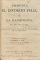 El divorcio feliz, ó La marquesita- comedia, en quatro actos (IA A03930818511).pdf
