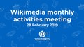 February 2019 Wikimedia Monthly Activities Meeting.pdf