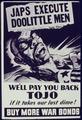 Japs Execute Doolittle Men. We'll Pay You Back Tojo If it Takes Our Last Dime. Buy More War Bonds. - NARA - 534027.tif