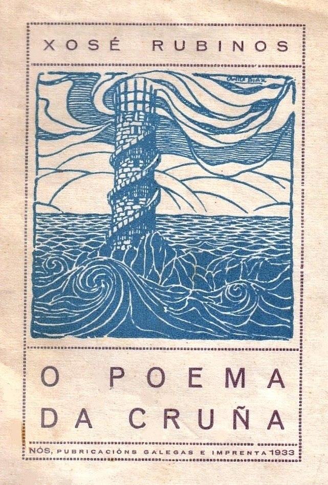 O poema da Cruña de Xosé Rubinos Ramos, Santiago de Compostela, Editorial Nós, 1933