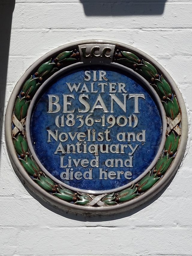 Walter Besant blue plaque - Sir Walter Besant (1836-1901), novelist and antiquary, lived and died here.