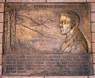 """Stephen Mather - Bronze plaque at Zion National Park, Great Basin National Park and Acadia National Park: """"He laid the foundation of the National Park Service, defining and establishing the policies under which its areas shall be developed and conserved unimpaired for future generations. There will never come an end to the good that he has done."""""""
