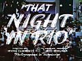 That Night in Rio (1941) trailer title.jpg
