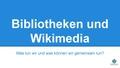 Bibliotheken und Wikimedia.pdf