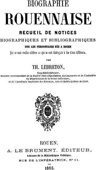 Théodore-Éloi Lebreton - Biographie rouennaise by Théodore-Éloi Lebreton.