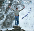 Bruce Robinson CD In Good Hands cover photo.jpg