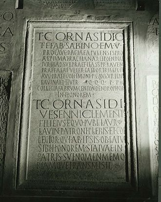 Equites - Tombstone of the knight Titus Cornasidius Sabinus, detailing a typical equestrian career in the imperial period. Sabinus initially held posts in the local government of Lavinium, a town in Latium, then served as a military officer, first as praefectus (commander) of cohors I Montanorum (in Pannonia), then tribunus militum of legio II Augusta (in Britannia), and finally praefectus of ala veterana Gallorum (in Aegyptus). Then, after a stint as subpraefectus classis (deputy commander) of the imperial fleet at Ravenna, Sabinus was governor of the Alpes Poeninae and then of Dacia Apulensis provinces. His son, who erected the memorial, is described as of equo publico rank. Dated to the early Severan period (193–211).