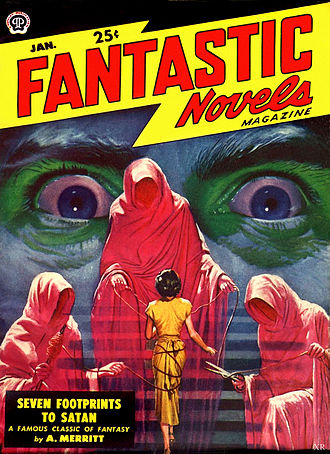 A. Merritt - Seven Footprints to Satan was republished in the January 1949 issue of Fantastic Novels.