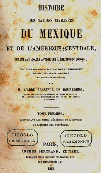 """Charles Étienne Brasseur de Bourbourg - Coverpage of Brasseur de Bourbourg's original 1857 work, """"Histoire du Mexique""""."""