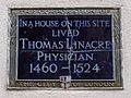 In a house on this site lived Thomas Linacre Physician 1460-1524.jpg