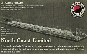 North Coast Limited - A sugar replica of the train complete with working lights was made by the railway's head pastry chef circa 1912. The candy train was displayed at various points along the Northern Pacific.