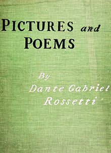 PICTURES and POEMS By Dante Gabriel Rossetti
