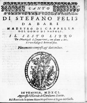 Stefano Felis - The title page of one of Felis's books of madrigals.