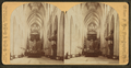 The Cathedral interior, from Robert N. Dennis collection of stereoscopic views.png
