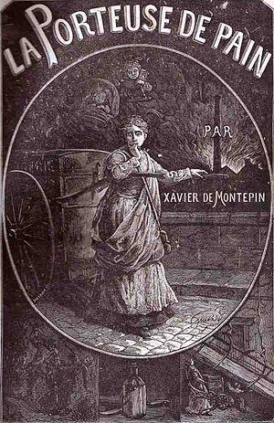 Xavier de Montépin - La Porteuse de pain