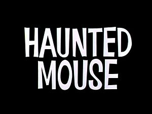 Haunted Mouse - Title Card
