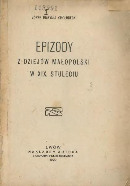 File:Józef Białynia Chołodecki - Epizody z dziejów Małopolski w XIX stuleciu (1920).djvu