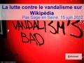 La lutte contre le vandalisme sur Wikipédia - PSES 2012.pdf