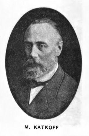 Mikhail Katkov - Mikhail Nikiforovich Katkov