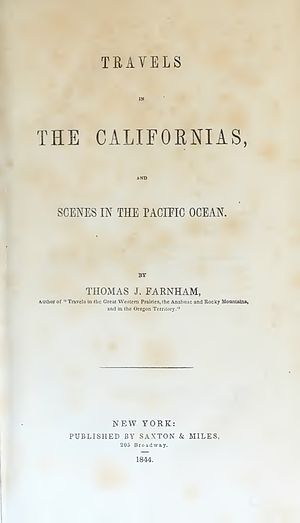 Thomas J. Farnham - Travels in California, and Scenes in the Pacific (1844)