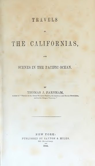 Thomas J. Farnham - Travels in California, and Scenes in the Pacific (1844)