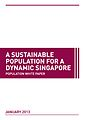 A Sustainable Population for a Dynamic Singapore (January 2013, cover).jpg