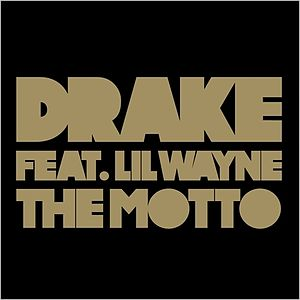 The Motto - Image: Drake the motto 1