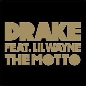 The Motto - Image: Drake the motto 1