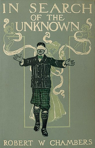 Robert W. Chambers - Cover of the first edition of In Search of the Unknown.