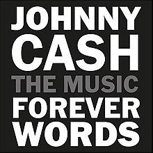 "In white on black: ""JOHNNY CASH"", in grey: ""THE MUSIC"", in white: ""FOREVER WORDS"""