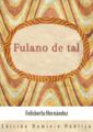 Portada - Fulano de tal - Felisberto Hernández - Uruguay - Dominio Público.png