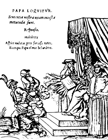 "From a series of woodcuts (1545) usually referred to as the Papstspotbilder or Papstspottbilder, by Lucas Cranach, commissioned by Martin Luther. ""Kissing the Pope's feet""; German peasants respond to a papal bull of Pope Paul III. Caption reads: ""Don't frighten us Pope, with your ban, and don't be such a furious man. Otherwise we shall turn around and show you our rears"". The Papal Belvedere.jpg"