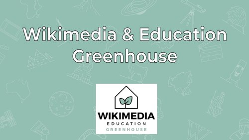 Overview of the Wikimedia & Education Greenhouse pilot, 2019.