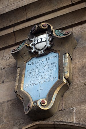 William Penn - William Penn was baptised in 1644 at All Hallows-by-the-Tower Church in London