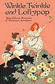 Winkle, Twinkle and Lollypop from 1918 illustrate by Katherine Sturges.jpg