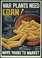 """WAR PLANTS NEED CORN^ MOVE YOURS TO MARKET"" - NARA - 516034.jpg"
