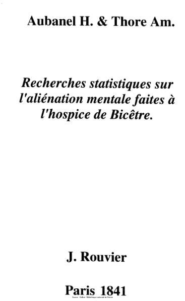 File:Aubanel - Thore - Recherches statistiques sur l'aliénation mentale faites à l'hospice de Bicêtre.djvu
