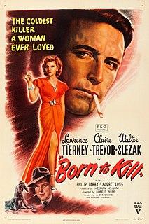 <i>Born to Kill</i> (1947 film) 1947 film by Robert Wise