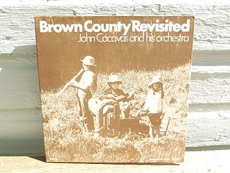 John Cacavas - Image: Brown County Revisted John Cacavasandhisorchest ra