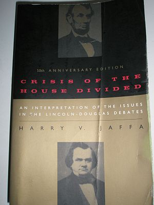 Harry V. Jaffa - Crisis of the House Divided, by Harry V. Jaffa