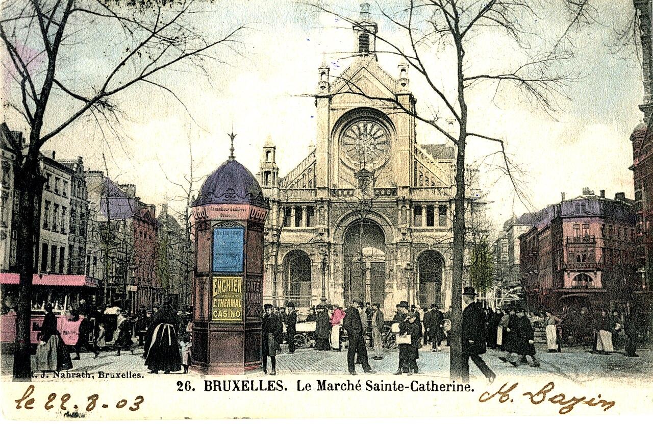 l'église sainte Catherine à Bruxelles en 1900 (sur Wikipedia)