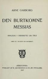 Garborg - Den Burtkomne Messias.djvu