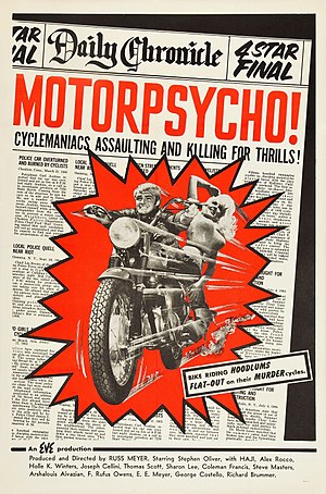 "B movie - Motorpsycho (1965) was not hard to market. It had director Russ Meyer's reputation for eroticism; the biker theme (""MURDERcycles"") that would soon prove its popularity in historic fashion; and that trendy title word—psycho."