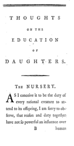 La page se lit ainsi : THOUGHTS ON THE EDUCATION OF DAUGHTERS. THE NURSERY. As I conceive it to be the duty of every rational creature to attend to its offspring, I am sorry to observe, that reason and duty together have not so powerful an influence over human (Pensées sur l'éducation des filles. La nursery. Comme prendre soin de sa progéniture est, selon ma conception, le devoir de toute créature rationnelle, j'ai le chagrin d'observer que la raison et le devoir réunis n'ont pas une influence si puissante sur les êtres humains.